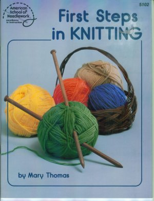 FIRST STEPS IN KNITTING American School of Needlework Mary Thomas