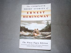 The Complete Short Stories of Ernest Hemingway The Finca Vigia Edition