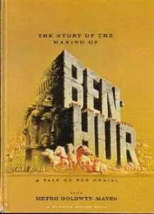 The Story of the Making of Ben-Hur: A Tale of the Christ