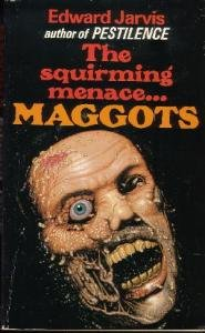 Maggots by Edward Jarvis