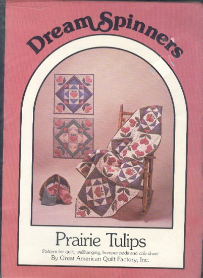 "Sewing Pattern, Dream Spinners , Prairie Tulips, 45""  67"" and 21"" square"