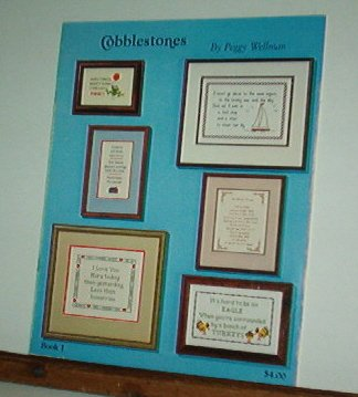 Cross Stitch Patterns, Cobblestones, Sayings, sweet and some funny.