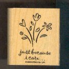 Rubber Stamp - Scrapbooking - Wood Mounted - New -  Just because I care...2 X 1.5""