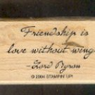 """Rubber Stamp - Scrapbooking - Wood Mount  New  Stampin Up  Friendship quote 1 X 2"""""""