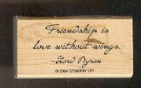 Rubber Stamp - Scrapbooking - Wood Mount  New  Stampin Up  Friendship quote 1 X 2""