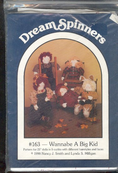 "Sewing Pattern, Dream Spinners, Wannabe A Big Kid, 25"" dolls, 5 outfits and 5 styles"