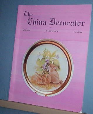 Magazine THE CHINA DECORATOR Free Ship in US Porcelain Painting April 1992