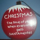 Christmas decoration - Wooden Ornament - Silly Saying!