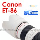 ET-86 White - JJC Lens Hood for Canon EF 70-200mm f/2.8L IS USM