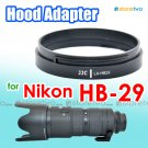 JJC Lens Hood Adapter HB-29 for Nikon AF Zoom-Nikkor 80-200mm f/2.8D ED