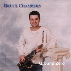 Bruce Chambers - Ground Zero