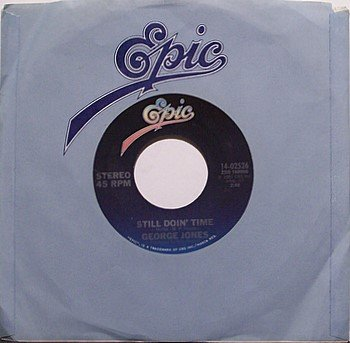 Jones, George - Still Doin' Time / Good Ones And Bad Ones - Vinyl 45 Record on Epic - Country