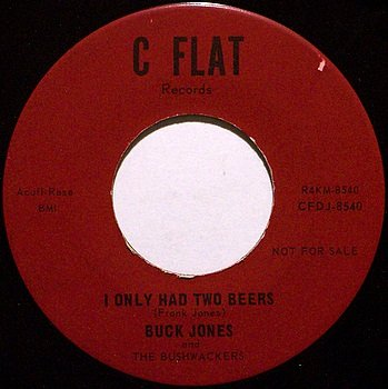 Jones, Buck - I Only Had Two Beers / C-Flat Jones - Vinyl 45 Record on C Flat - Country