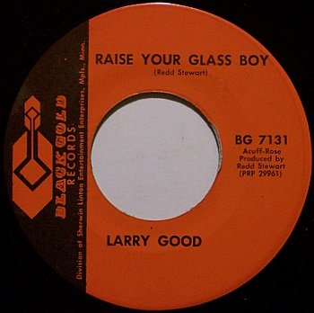 Good, Larry - Raise Your Glass Boy / Might As Well Go All The Way - Vinyl 45 Record - Country