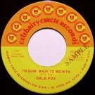 Fox, Dale - I'm Goin' Back To Wichita / Orphan Girl - Vinyl 45 Record on Celebrity Circle - Country