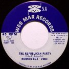 Cox, Norman - The Republican Party / River New - Vinyl 45 Record on Wes Mar - Country