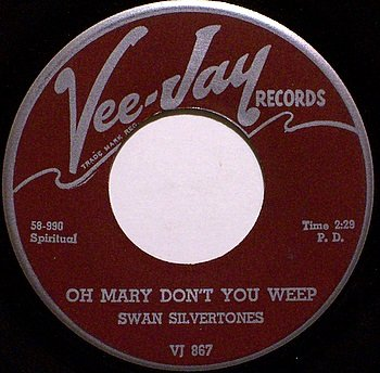 Swan Silvertones - Oh Mary Don't You Weep / Move Up - Vinyl 45 Record On Vee Jay - Gospel