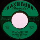 Swanee Quintet - What About Me / My Father's Land - Vinyl 45 Record on Nashboro - Gospel
