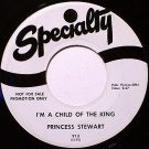 Princess Stewart - I'm A Child Of The King / Tired Lord - Vinyl 45 Record on Specialty - Gospel