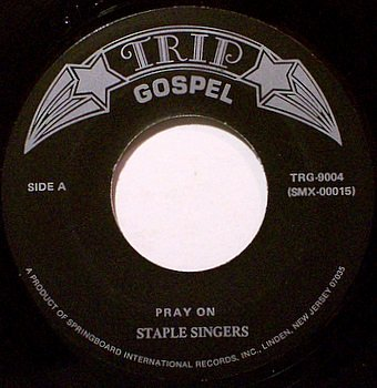 Staple Singers - Pray On / I Had A Dream - Vinyl 45 Record on Trip - Gospel