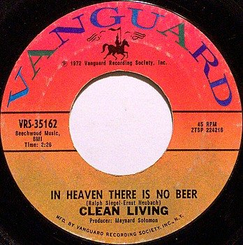 Clean Living - In Heaven There Is No Beer / Backwoods Girl - Vinyl 45 Record on Vanguard - Folk