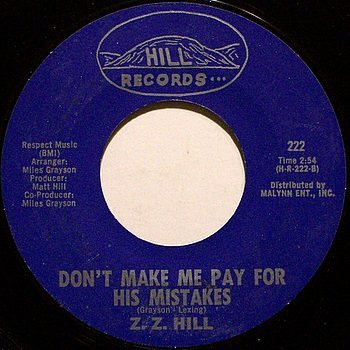 Hill, Z.Z. - Don't Make Me Pay For His Mistakes / Think People - Vinyl 45 Record - ZZ - Blues