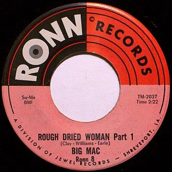 Big Mac - Rough Dried Woman Part 1 / Part 2 - Vinyl 45 Record on Ronn - Blues