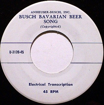 Busch Bavarian Beer Song - Electrical Transcription - Anheuser Busch - Vinyl 45 Record - Odd Unusual