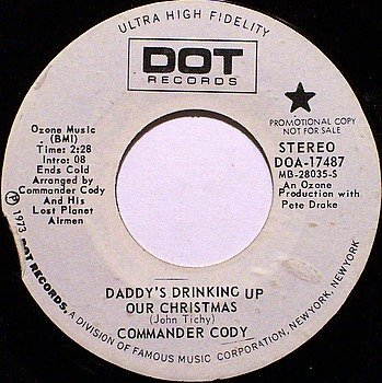 Commander Cody - Daddy's Drinking Up Our Christmas - Vinyl 45 Record on Dot - White Label Promo