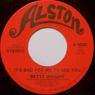Wright, Betty - It's Bad For Me To See You / One Thing Leads - Vinyl 45 Record on Alston - R&B Soul