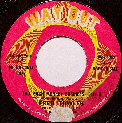 Towles, Fred - Too Much Monkey Business - Vinyl 45 Record on Way Out - Promo - R&B Soul