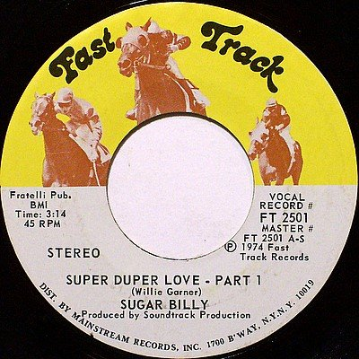 Sugar Billy - Super Duper Love Part 1 / Part 2 - Vinyl 45 Record on Fast Track - R&B Soul Funk