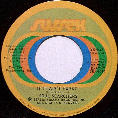 Soul Searchers - If It Ain't Funky / Wind Song - Vinyl 45 Record on Sussex - R&B Soul Funk