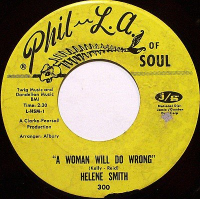 Smith, Helene - A Woman Will Do Wrong / Like A Baby - Vinyl 45 Record on PhilLa Of Soul - R&B