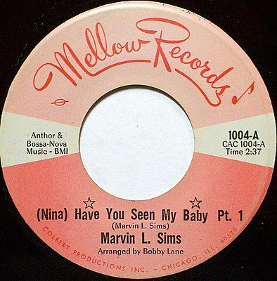 Sims, Marvin L. - Nina Have You Seen My Baby Pt. 1 / Pt. 2 - Vinyl 45 Record on Mellow - R&B Soul