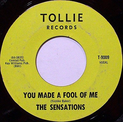 Sensations, The - You Made A Fool Of Me / That's What You've Gotta Do - Vinyl 45 Record - R&B Soul