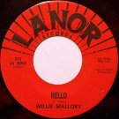 Mallory, Willie - Hello / Loneliest Man In The World - Vinyl 45 Record on Lanor - R&B Soul
