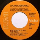Main Ingredient, The - Everybdoy Plays The Fool / Who Can I Turn To - Vinyl 45 Record - R&B Soul