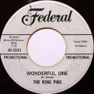 King Pins, The - Wonderful One - The Hop Scotch - Vinyl 45 Record on Federal - Promo - R&B Soul