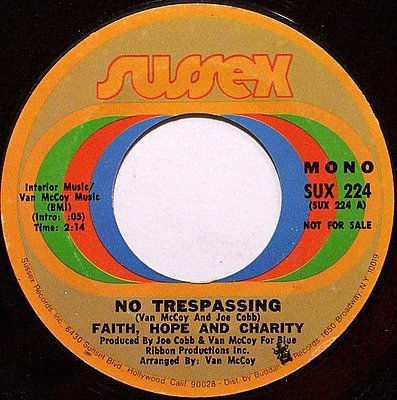 Faith Hope And Charity - No Trespassing Mono / Stereo - Vinyl 45 Record on Sussex - Promo - R&B Soul