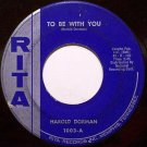 Dorman, Harold - To Be With You / Mountain Of Love - Vinyl 45 Record on Rita - R&B Soul