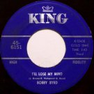 Byrd, Bobby - I'll Lose My Mind / You've Got To Change Your Mind - Vinyl 45 Record - R&B Soul