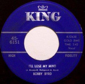 Byrd, Bobby - I'll Lose My Mind / You've Got To Change Your Mind - Vinyl 45 Record - R&B Soul