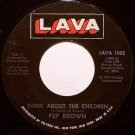 Brown, Pep - Think About The Children / Are You Leaving Me - Vinyl 45 Record on Lava - R&B Soul