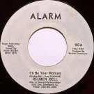Bell, Reuben - I'll Be Your Woman / Asking For The Truth - Vinyl 45 Record on Alarm - R&B Soul