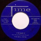 Bell Notes, The - I've Had It / Be Mine - Vinyl 45 Record on Time - R&B Soul