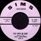 Kelly Brothers - Stay With Me Baby / Walkin' By The River - Vinyl 45 Record - Promo - R&B Soul