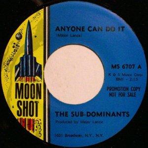 Sub-Dominants, The - Anyone Can Do It / Bang Bang - Vinyl 45 Record on Moon Shot - R&B Soul