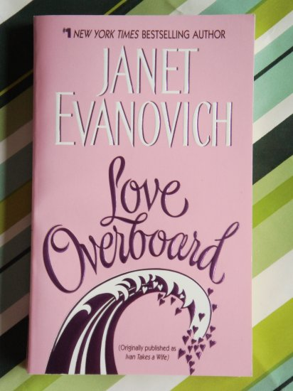 Love Overboard by Janet Evanovich reprint of Ivan Takes a Wife