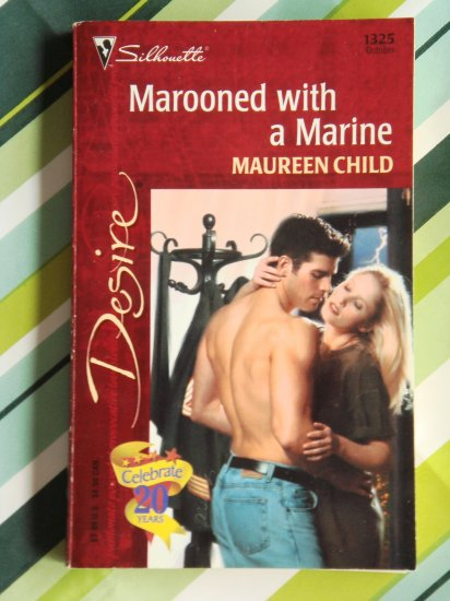 Marooned with a Marine by Maureen Child a Silhouette Desire novel